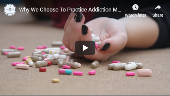 Why We Choose To Practice Addiction Medicine?